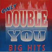 ONLY DOUBLE YOU - BIG HITS