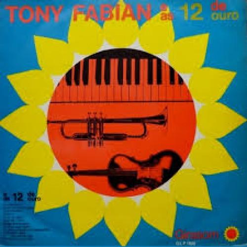 TONY FABIAN E AS 12 DE OURO - LP