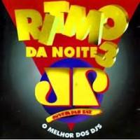 RITMO DA NOITE VOLUME 3 - O MELHOR DOS DJS