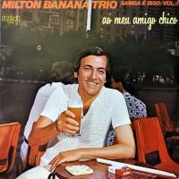 MILTON BANANA TRIO - Milton Banana Trio Ao Meu Amigo Chico Samba E Isso Vol. 3