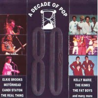 A DECADE OF POP THE EIGHTIES
