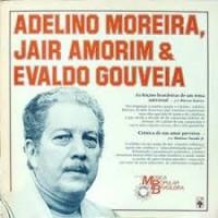 HISTORIA DA MUSICA POPULAR BRASILEIRA ADELINO MOREIRA JAIR AMORIM & EVALDO GOUVEIA
