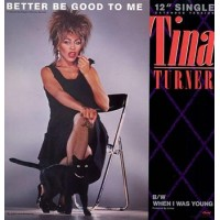 TINA TURNER - Better Be Good To Me Single