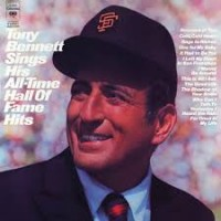 TONY BENNETT SINGS HIS ALL TIME HALL OF FAME HITS
