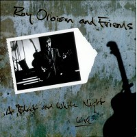 Roy Orbison And Friends - A Black And White Night Live