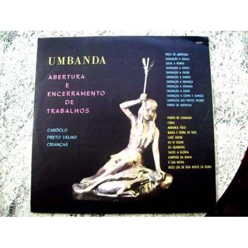 UMBANDA ABERTURA E ENCERRAMENTO DE TRABALHOS - LP