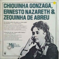 Historia Da Musica Popular Brasileira - Chiquinha Gonzaga, Ernesto Nazareth & Zequinha de Abreu