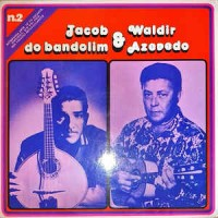 Jacob Do Bandolim E Waldir Azevedo N.2