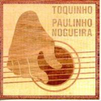 TOQUINHO PAULINHO NOGUEIRA