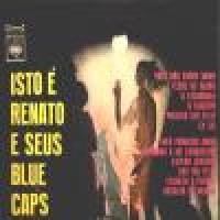 ISTO E RENATO E SEUS BLUE CAPS