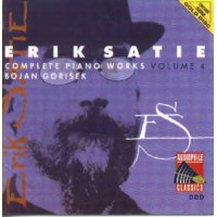 ERIK SATIE COMPLETE PIANO WORKS VOLUME 4