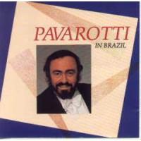 LUCIANO PAVAROTTI - Pavarotti In Brasil