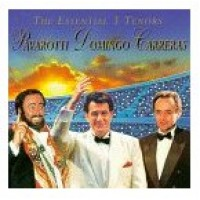 LUCIANO PAVAROTTI PLACIDO DOMINGO JOSE CARRERAS - The Essential 3 Tenors