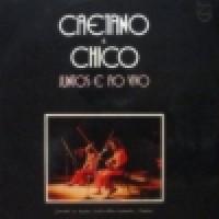 CAETANO E CHICO JUNTOS E AO VIVO 1972