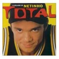 O MELHOR DE NETINHO TOTAL