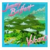 JIMMY BUFFETT - Volcano Single