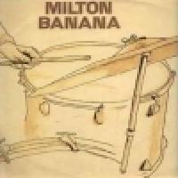 MILTON BANANA - Milton Banana 1974 Incl. Maracatu Atomico