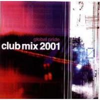 CLUB MIX 2001 GLOBAL PRIDE