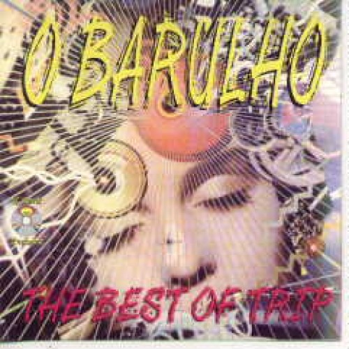 O BARULHO THE BEST OF TRIP - USED CD