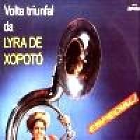 A VOLTA TRIUNFAL DE LYRA DE XOPOTO