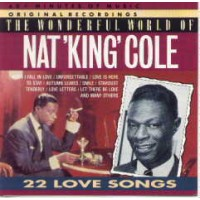 THE WONDERFUL WORLD OF NAT KING COLE / 22 LOVE SONGS
