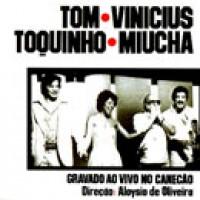TOM  VINICIUS  TOQUINHO  MIUCHA GRAVADO AO VIVO NO CANECAO