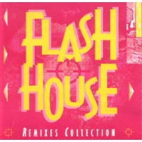 FLASH HOUSE - REMIXES COLLECTION