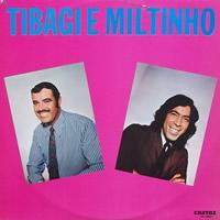 TIBAGI E MILTINHO - Tibagi E Miltinho 1973